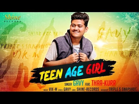 Teen Age Girl   17 Di   GAVY feat. THAA-KURR   LATEST PUNJABI SONG 2016