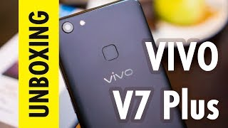 Vivo V7 Plus launched in India - Unboxing, Hands-on and First Impression