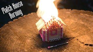 Burning a Match House