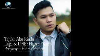 Hairee Francis - Aku Rindu (Official Lyric Video) (Original)