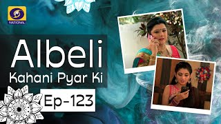 Albeli... Kahani Pyar Ki - Ep #123