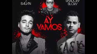 J Balvin Ft. Shadow Blow - Ay Vamos (Official Remix)