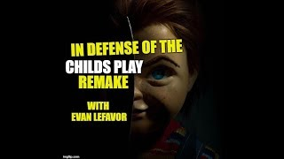 In Defense of the Child's Play Remake 2019 with Evan Lefavor