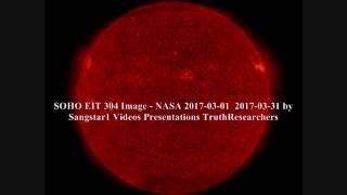 SOHO EIT 304 Images-NASA 2017-03-01 2017-03-31 by Sangstar1 Videos Presentations TruthResearchers