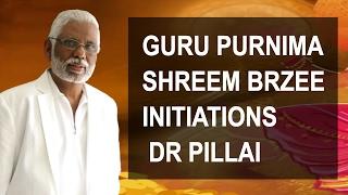Guru Purnima Shreem Brzee Initiations With Dr  Pillai