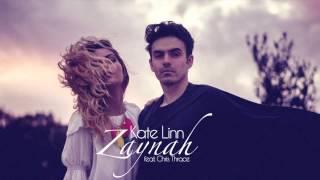 KATE LINN - Zaynah (feat. Chris Thrace)