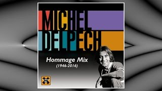 Michel Delpech - Hommage Mix (VideoMix by DJ Nocif Mix !)