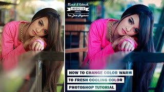 Adobe Camera Raw Tutorial How to Change Color Warm to Fresh Color