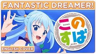 【 ENGLISH COVER 】Fantastic Dreamer! (KONOSUBA OP1)【 SHELLAH 】