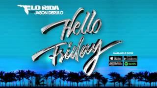 Flo Rida   Hello Friday ft  Jason Derulo Official Audio