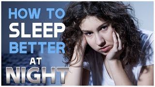 How To Sleep Better At Night | Home Remedies To Cure Insomnia (Sleeplessness)