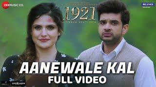 Aanewale Kal Full Video 1921 Zareen Khan Karan Kundrra Rahul Jain Vikram Bhatt