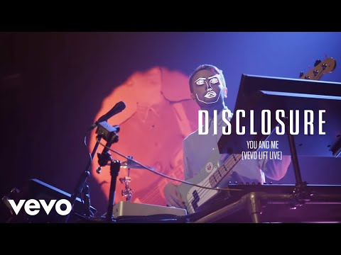 Disclosure - You And Me (Vevo LIFT Live) Mp3