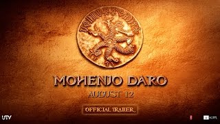 Mohenjo Daro | Official Trailer | Hrithik Roshan & Pooja Hegde | In Cinemas Aug 12