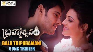Brahmotsavam Songs || Bala Tripuramani Promo Song || Mahesh Babu || Samantha || Kajal Aggarwal