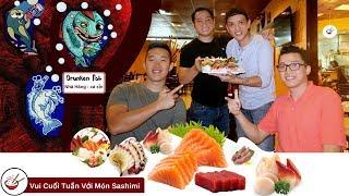 Vui Cuối Tuần Với Món Sashimi    Nhà Hàng Cá Xỉn●
