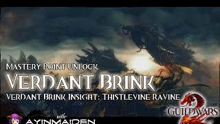 ★ Guild Wars 2 ★ - Verdant Brink Insight: Thistlevine Ravine