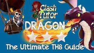 Clash of Clans TH8 Dragon Attack Guide
