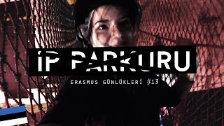 Erasmus Günlükleri #13: İp Parkuru