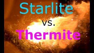 Starlite vs. Thermite (Bonus: Foundry use)