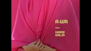 A-WA - Habib Galbi (Arabic Lyrics & Türkçe Altyazı) 2017 New Arabic Hit