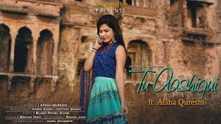 Tu Aashiqui   Afsha Qureshi   Original Female Version   Colors Tv   Black Pearl Films 2018