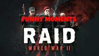 RAID WWII Funny Moments