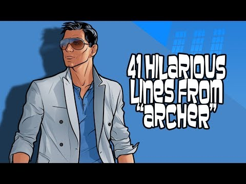 41 Hilarious Lines From Archer