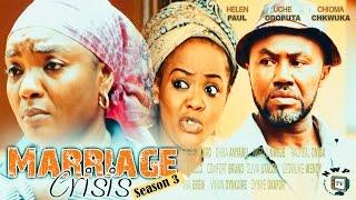 Marriage crisis season 3  -  2016 Latest Nollywood Movie