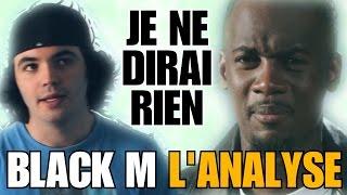 BLACK M - JE NE DIRAI RIEN : L'ANALYSE de MisterJDay (♪33)