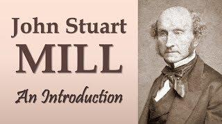 John Stuart Mill: An Introduction (On Liberty, Utilitarianism, The Subjection of Women)