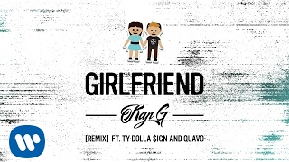 Kap G - Girlfriend (Remix) ft. Ty Dolla $ign & Quavo [Audio]