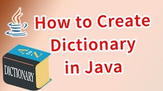 How to Create Dictionary in Java