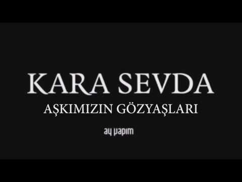 Kara Sevda Endless Love Amor Eterno Sad Soundtrack