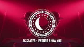 AC Slater - I Wanna Show You