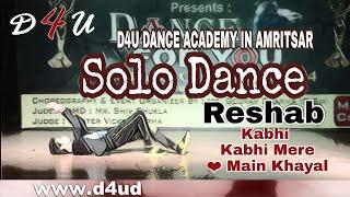 D4U DANCE ACADEMY RESHAB _ KABHI KABHI MERE DIL MEIN _ Solo Dance _ D4U Choreograp. By Gaurav sharma
