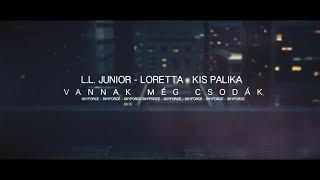 L.L. Junior - Loretta - Kis Palika — Vannak még csodák (Hivatalos videoklip)