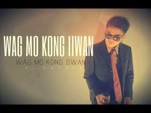 Wag Mo Kong Iiwan Flickt One CRSP