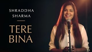 Tere Bina | Guru | Cover Version - Shraddha Sharma