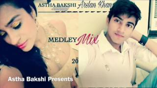 MedleyMix | Astha Bakshi feat - Arslan Khan AK - Official Audio