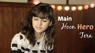 Main Hoon Hero Tera | Cover by Shirley Setia ft. Arjun Bhat | Hero | (Salman Khan, Armaan Malik)