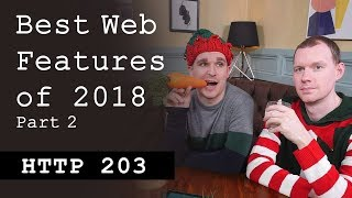 Best web features of 2018: Part 2/4 - HTTP203