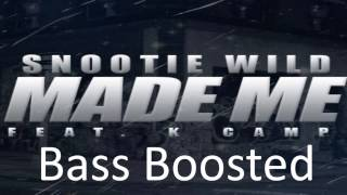 Snootie Wild - Made Me (ft  K Camp) (Bass Boosted)