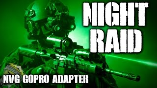 American Milsim OP: Copperhead Part 7: Night Raid (NVG GoPro Adapter)