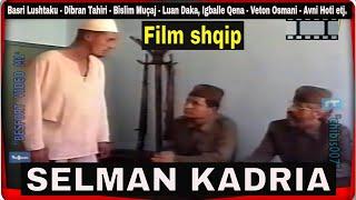 Selman Kadria film shqip