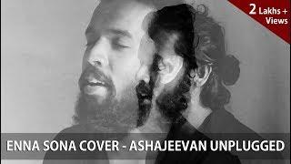 Enna Sona  Ok Jaanu  Ar Rahman  Arijit Singh  Cover By Ashajeevan Unplugged