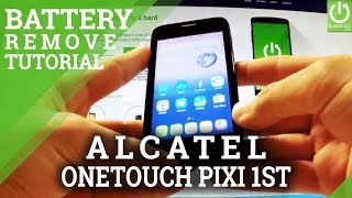 Battery Removal ALCATEL One Touch Pixi First - ALCATEL SOFT RESET