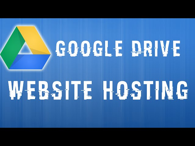 How to host a website with Google Drive
