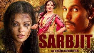 Sarbjit Full Movie Review | Randeep Hooda, Aishwarya Rai, Richa Chadha