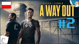 A Way Out PL #2 z Corle!   Ale wpadliśmy w kanał! D: